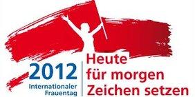 Logo Internationaler Frauentag 2012 Heute für morgen Zeichen setzen