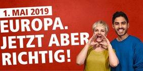 "1. Mai ""Europa. Jetzt aber richtig!"""
